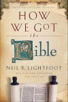 How We Got the Bible - Neil R. Lightfoot