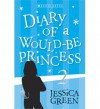 Diary of a Would-Be Princess 2 - Jessica Green