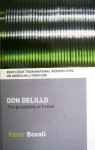 Don DeLillo : the possibility of fiction - Peter Boxall