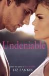 Undeniable - Liz Bankes