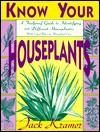 Know Your Houseplants - Jack Kramer
