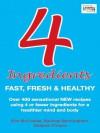 4 Ingredients: Fast, Fresh and Healthy - Deepak Chopra, Kim McCosker, Rachael Bermingham