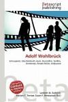 Adolf Wohlbruck - Lambert M. Surhone, Mariam T. Tennoe, Susan F. Henssonow