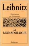 La Monadologie: Philosophie - Gottfried Wilhelm Leibniz