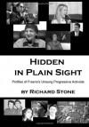 Hidden in Plain Sight: Profiles of Fresno's Unsung Progressive Activists - Richard Stone