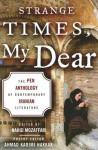 Strange Times, My Dear: The Pen Anthology of Contemporary Iranian Literature - Nahid Mozaffari