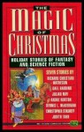 The Magic of Christmas - John Silbersack, Christopher Schelling, Andre Norton, Dennis L. McKiernan