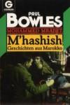 M'hashish: Geschichten aus Marokko - Mohammed Mrabet, Paul Bowles, Werner Pieper, Carl Weissner
