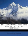 The Saga Library: Done Into English Out of the Icelandic - Snorri Sturluson