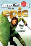 Epic: Meet the Leafmen - Lucy Rosen