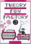 Theory Fun Factory 3: Music Theory Puzzles and Games - Katie Elliott