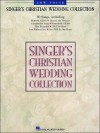 Singer's Christian Wedding Collection: Low Voice - Hal Leonard Publishing Company