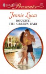 Bought: The Greek's Baby (Harlequin Presents, #2895) - Jennie Lucas