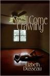 She'll Come Crawling - Lizbeth Dusseau