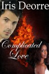 Complicated Love (Eden, Jude and Spencer Story) - Iris Deorre