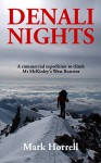 Denali Nights: A commercial expedition to climb Mt McKinley's West Buttress (Footsteps on the Mountain travel diaries Book 20) - Mark Horrell