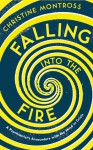 Falling into the Fire - Christine Montross