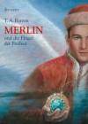 Merlin und die Flügel der Freiheit (Merlin-Saga, #5) - T.A. Barron