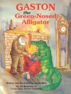 Gaston the Green-Nosed Alligator (Gaston Series) - James Rice