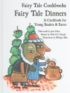 Fairy Tale Dinners: A Cookbook For Young Readers And Eaters - Jane Yolen, Heidi E.Y. Stemple, Philippe Béha