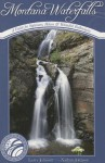 Montana Waterfalls: A Guide for Sightseers, Hikers and Waterfall Enthusiasts - Larry Johnson, Nathan Johnson