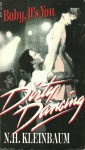 Baby, It's You (Dirty Dancing, #1) - Nancy Kleinbaum
