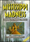 Mississippi Madness: Canoening the Mississippi - Nicholas Francis, William Butcher