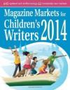 Magazine Markets for Children's Writers 2014 - Editor, Susan M. Tierney