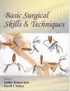 Basic Surgical Skills & Techniques - David Stoker, Sudhir Kumar Jain