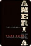 Amerika: The Missing Person - Franz Kafka