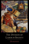 The Division of Labor in Society - Émile Durkheim, George Simpson