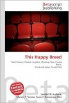 This Happy Breed - Lambert M. Surhone, VDM Publishing, Susan F. Marseken