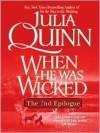 When He Was Wicked: The Epilogue II (Bridgerton Series #6.5) - Kevan Brighting, Julia Quinn