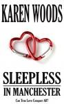Sleepless in Manchester - Karen Woods