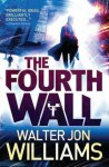 The Fourth Wall - Walter Jon Williams