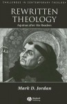 Rewritten Theology: Aquinas After His Readers - Mark D. Jordan