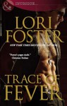 Trace of Fever - Lori Foster