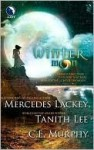 Winter Moon - Mercedes Lackey, C.E. Murphy, Tanith Lee