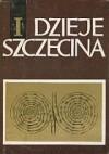 Dzieje Szczecina. Pradzieje - Gerard Labuda, Władysław Filipowiak