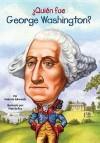 Quien Fue George Washington - Roberta Edwards, True Kelley