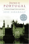 Journey to Portugal: In Pursuit of Portugal's History and Culture - José Saramago, Amanda Hopkinson, Nick Caistor