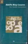 Dos novelas memorables - Adolfo Bioy Casares