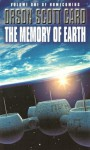 The Memory Of Earth: Number 1 in series (Homecoming) - Orson Scott Card