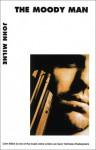 The Moody Man - John Milne