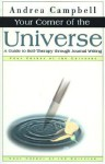 Your Corner of the Universe: A Guide to Self-Therapy Through Journal Writing - Andrea Campbell