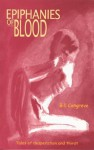 Epiphanies of Blood: Tales of Desparation and Thirst - Bill Congreve