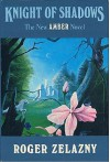 Knight of Shadows (Amber Chronicles, #9) - Roger Zelazny