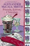 Friends, Lovers, Chocolate (Sunday Philosophy Club, #2) - Alexander McCall Smith