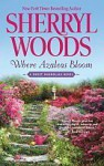 Where Azaleas Bloom (The Sweet Magnolias, #10) - Sherryl Woods