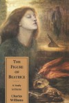 The Figure of Beatrice: A Study in Dante - Charles Williams